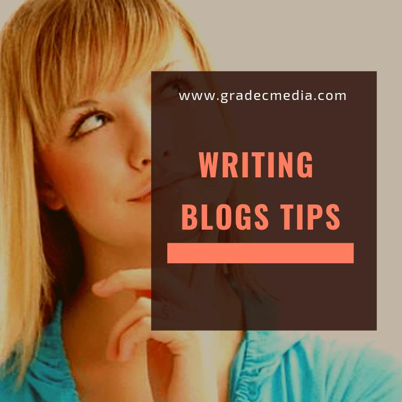Writing Blogs - Writing Blogs Tips