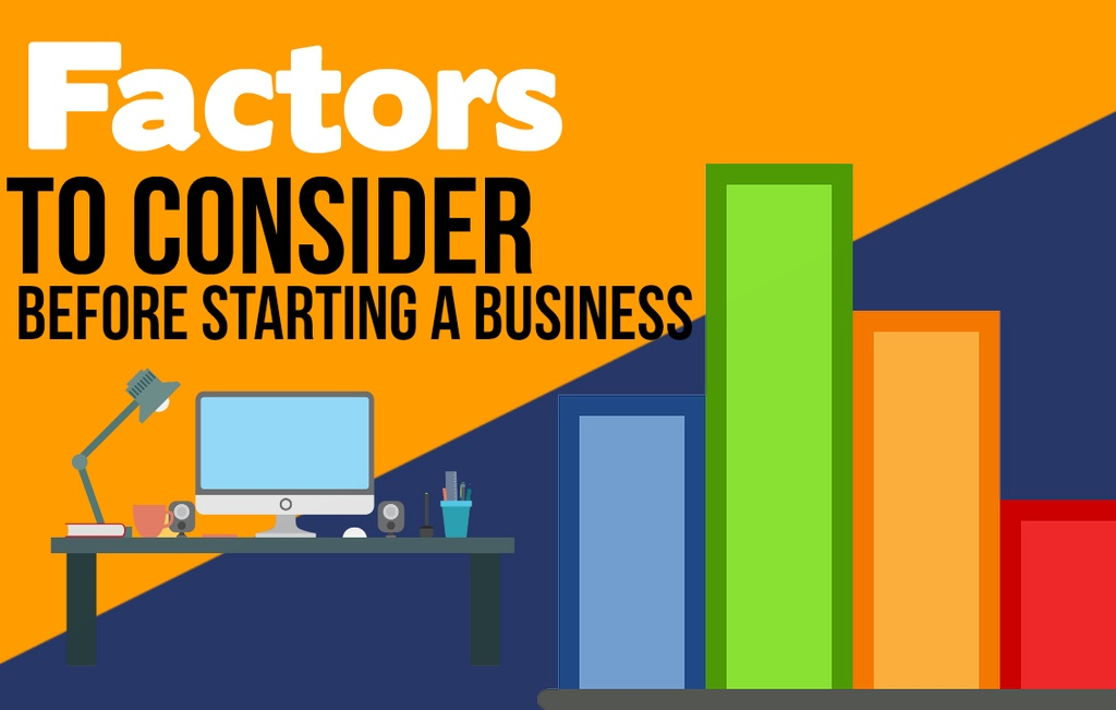 Factors To Consider Before Starting A Business